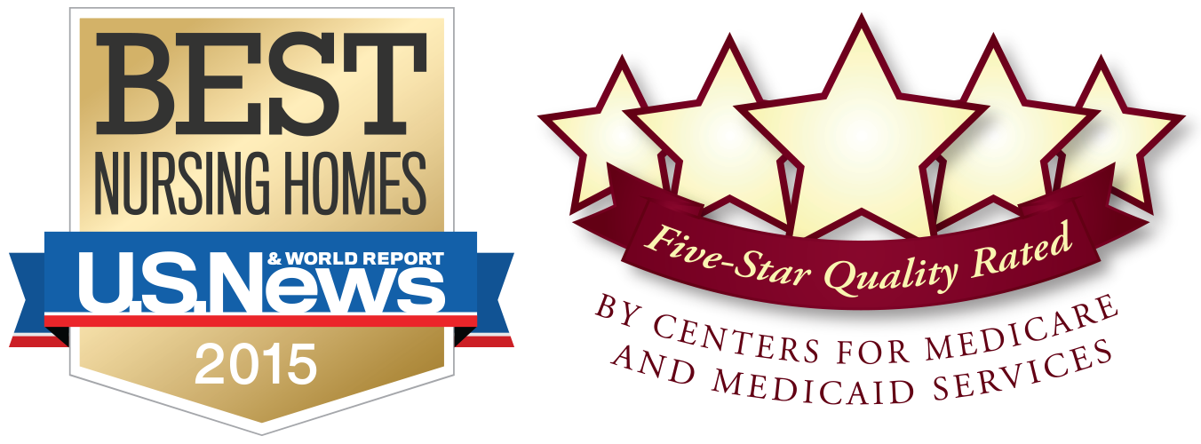 U.S. News Best Nursing Homes 2015 Award. 5 Star Quality Rated by Centers for Medicare and Medicaid Services